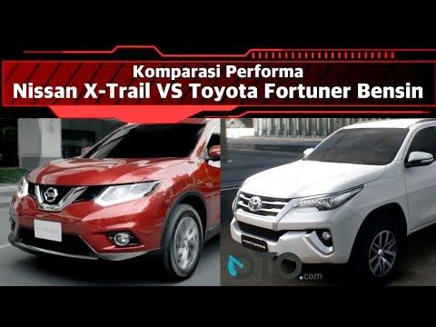 Komparasi Performa Nissan X-Trail vs Toyota Fortuner Bensin I OTO.com