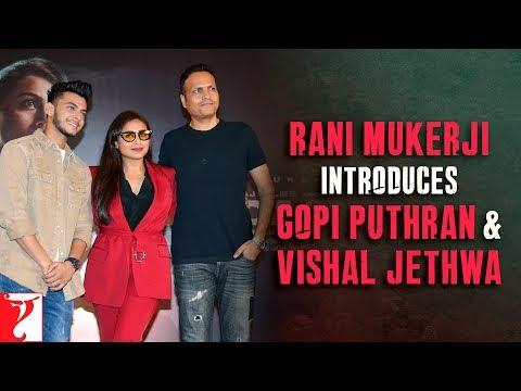 Mardaani 2   Rani Mukerji introduces Gopi Puthran and Vishal Jethwa