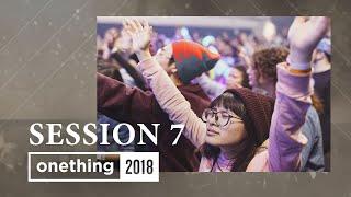 Onething 2018 - Session 7