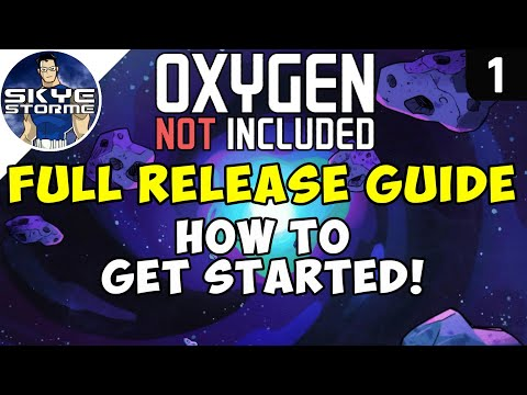 HOW TO GET STARTED! - Oxygen Not Included FULL RELEASE GUIDE Launch Upgrade Gameplay Ep 1 - Ad