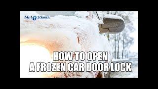 How to Open a Frozen Car Door Lock | Mr. Locksmith™ Video