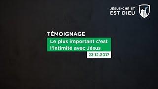 Témoignage: l'important, c'est l'intimité avec Jésus ! Et ouais !