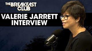 Valerie Jarrett Describes Advising President Obama, Finding Her Voice, Her New Book + More