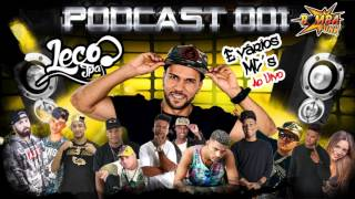 PODCAST DJ LECO JPA 001 ( FEAT MC´S AO VIVO ) 2017