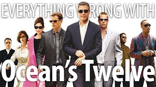 Everything Wrong With Ocean's Twelve In 19 Minutes Or Less