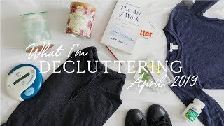 WHAT I'M DECLUTTERING THIS MONTH | april 2019