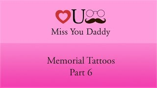 Miss You Daddy- Memorial Tattoos (Part 6)