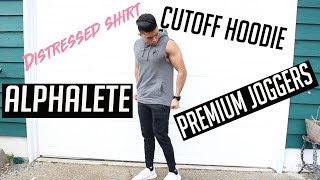 HONEST ALPHALETE HAUL/REVIEW | CUTOFF HOODIE | PREMIUM JOGGERS | DISTRESSED SHIRT | V NECK