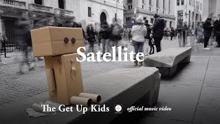 The Get Up Kids – Satellite [OFFICIAL MUSIC VIDEO]