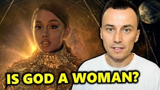 Ariana Grande - God Is a Woman   What Does the Bible Say?