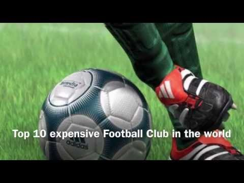 Top 10 expensive Football Club in the world