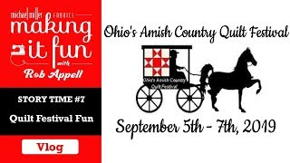 Story Time #7 - Ohio Amish Country Quilt Show