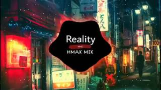 Reality  ✖ Send It ( Remix ) | Bản mix cực hay