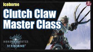 Iceborne   Clutch Claw Master Class