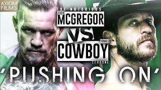 "CONOR MCGREGOR VS DONALD CERRONE ""PUSHING ON"" (HD) PROMO, MMA, UFC, 2019"