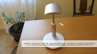 Woo Audio HPS-R Headphone Stand Review