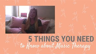 5 Things You Need to Know about Music Therapy