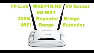 Turning A TP-Link WR841N/ND V9 DD-WRT 300N Into A Repeater Bridge WIFI Range Extender