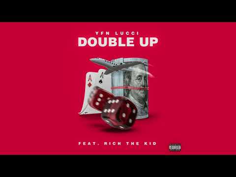 Yfn Lucci Double Up Feat Rich The Kid