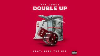 YFN Lucci   Double Up Feat. Rich The Kid (Official Audio)