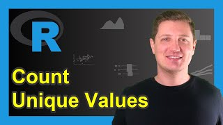 Count Unique Values in R (3 Examples)   Get Frequency of Elements   table & aggregate Functions