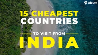 15 Cheapest Countries To Visit From India   Budget Travel   Tripoto