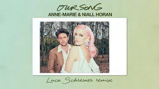 Anne-Marie & Niall Horan - Our Song [Luca Schreiner Remix]