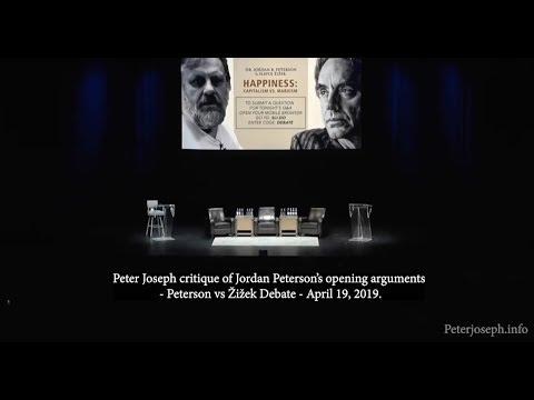 "Peter Joseph - Critique of Jordan B. Peterson (vs Slavoj Zizek: ""Happiness: Capitalism vs. Marxism"")"