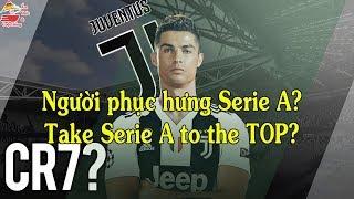 Ronaldo Juventus | Người phục hưng Serie A | Take Serie A to the top | Ẩm thực & Cuộc sống