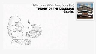 Hello Lonely (Walk Away From This) - Theory Of The Deadman (con subtítulos)