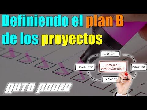 Definiendo el plan B de los proyectos