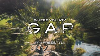 Where the gaps at - fpv freestyle