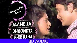 Jaane Jaan Dhoondhta Phir [8D Music]| Jawani Diwani
