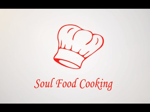 Welcome to Soul Food Cooking