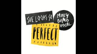 She Looks So Perfect Mikey demo #SLSPEP