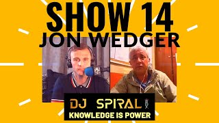 DJ Spiral KNOWLEDGE IS POWER SHOW 14 - POLICE WHISTLEBLOWER JON WEDGER - SRA, Police Coverups, Child