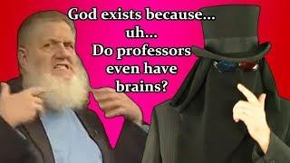 God exists because...do professors even have brains? (Joe Muslim 3-2)