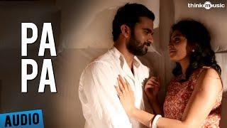 Pa Pa Full Song - Pizza 2: The Villa - Ashok Selvan, Sanchita Shetty, Nassar
