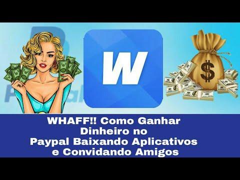 WHAFF!! Como Ganhar Dinheiro no Paypal Baixando Aplicativos e Convidando Amigos