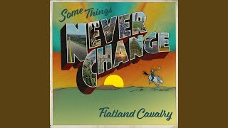 Flatland Cavalry Some Things Never Change