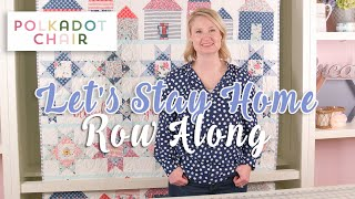Let's Stay Home Row Along, Kickoff And Introduction With Melissa Mortenson  Fat Quarter Shop