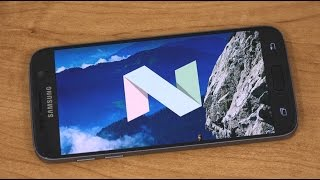 Samsung Galaxy S7 Android 7.0 Nougat Beta!