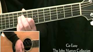 How to Play John Martyn Go Easy (1st Section)