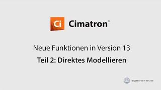 Cimatron 13 - Neue Funktionen - Teil 2: Direktes Modellieren