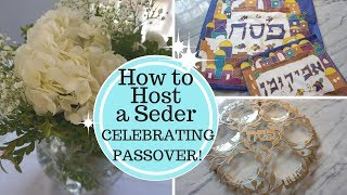 CELEBRATE PASSOVER! How to Host a Seder - Ideas Tips & Trick!