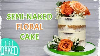 How To Make A Semi-Naked Floral Cake