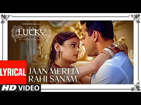 Jaan Meri Ja Rahi Sanam Lyrical Video | Lucky: No Time For Love | Salman Khan, Sneha Ullal