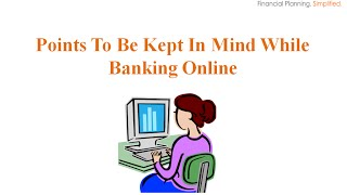 Points To Be Kept In Mind While Banking Online