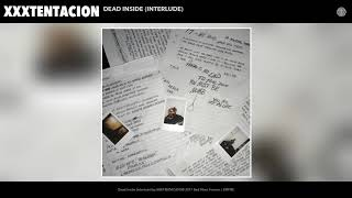 XXXTENTACION - Dead Inside (Interlude) (Audio)