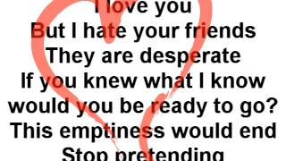 I Love You But I Hate Your Friends Lyrics